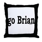 go Brian Throw Pillow