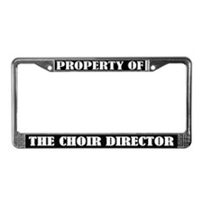 Property Of The Choir Director License Plate Frame