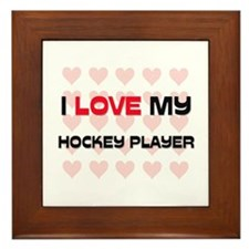 I Love My Hockey Player Framed Tile