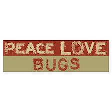 Peace Love Bugs Bumper Bumper Sticker