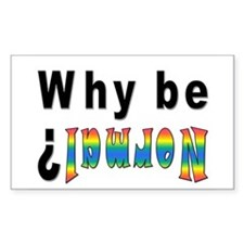 Why be Normal? Rectangle Decal