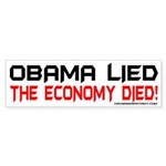 OBAMA LIED THE ECONOMY DIED! Bumper Sticker