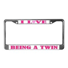 I Love Being A Twin License Plate Frame