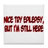 """Nice Try Epilepsy..."" Tile Coaster"