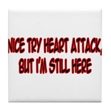 """Nice Try Heart Attack..."" Tile Coaster"