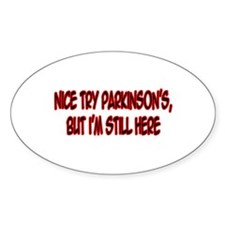 """Nice Try Parkinson's..."" Oval Sticker (10 pk)"