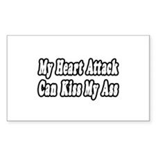 """Heart Attack...Kiss My Ass"" Rectangle Sticker 50"