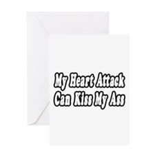 """Heart Attack...Kiss My Ass"" Greeting Card"