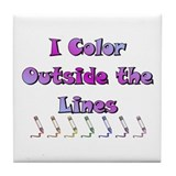 I Color Outside the Lines Tile Coaster