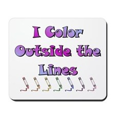 I Color Outside the Lines Mousepad