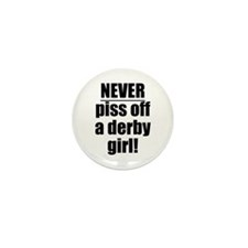 NEVER piss off a derby girl! Mini Button (10 pack)