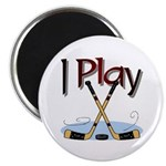 I Play Hockey Magnet