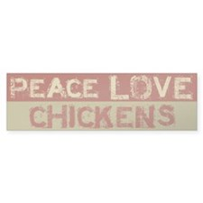 Peace Love Chickens Bumper Bumper Sticker