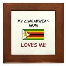 My Zimbabwean Mom Loves Me Framed Tile