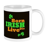 Irish Born Live Die Dark Mug