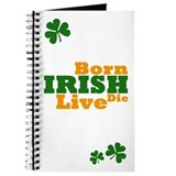 Irish Born Live Die Journal