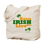 Irish Born Live Die Tote Bag