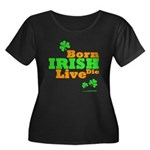 Irish Born Live Die Women's Plus Size Scoop Neck D