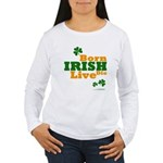 Irish Born Live Die Women's Long Sleeve T-Shirt
