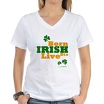 Irish Born Live Die Women's V-Neck T-Shirt