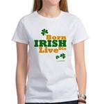 Irish Born Live Die Women's T-Shirt