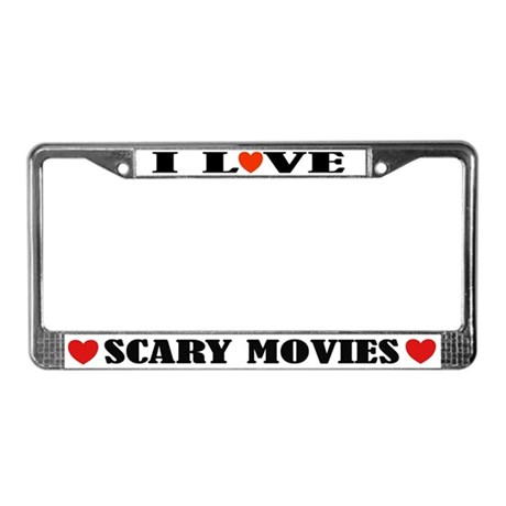 I Love Scary Movies License Plate Frame