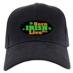 Irish Born Live Die Black Cap
