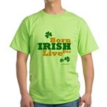 Irish Born Live Die Green T-Shirt