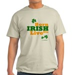 Irish Born Live Die Light T-Shirt