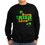 Irish Born Live Die Sweatshirt (dark)