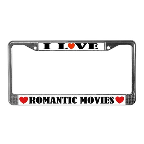 I Love Romantic Movies License Plate Frame