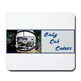 Only Cub Cadets Mousepad