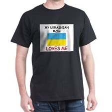 My Ukrainian Mom Loves Me T-Shirt