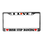 I Love Irish Step Dancing License Plate Frame