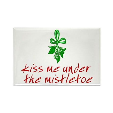 Kiss me under the mistletoe Rectangle Magnet