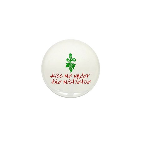 Kiss me under the mistletoe Mini Button