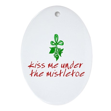 Kiss me under the mistletoe Oval Ornament