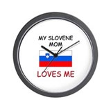 My Slovene Mom Loves Me Wall Clock
