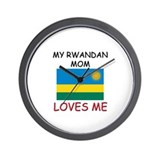 My Rwandan Mom Loves Me Wall Clock