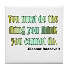 Eleanor Roosevelt quote 2 Tile Coaster