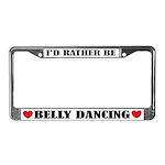 I'd Rather Be Belly Dancing License Plate Frame