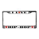 I Love Hip Hop License Plate Frame