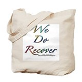 """We Do Recover"" Tote Bag"