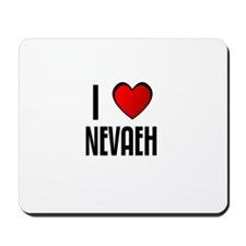 I LOVE NEVAEH Mousepad