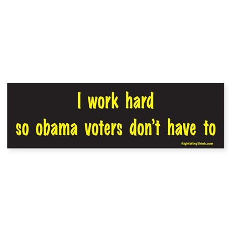 I Work Hard Bumper Sticker
