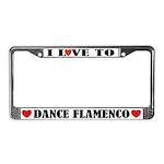 I Love To Dance Flamenco License Plate Frame