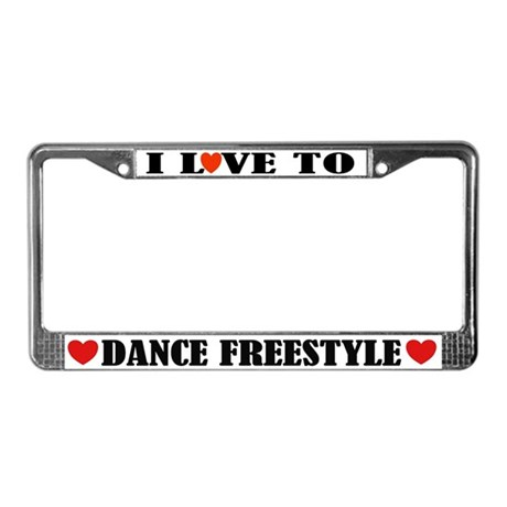 I Love To Dance Freestyle License Plate Frame