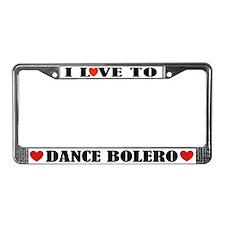 I Love To Dance Bolero License Plate Frame