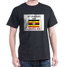 My UGANDAN DAD Loves Me T-Shirt