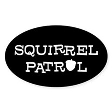SQUIRREL PATROL Oval Decal